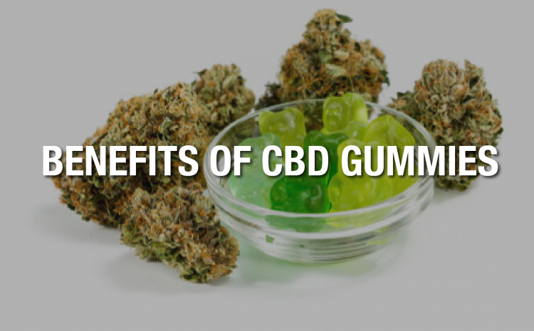 What are the benefits of CBD Gummies?